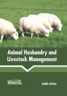 Animal Husbandry and Livestock Management Cover Image