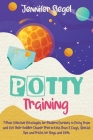 Potty Training: 7 Most Effective Strategies for Modern Parents to Potty Train and Get Their Toddler Diaper Free in Less Than 3 Days, S Cover Image