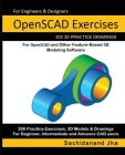 OpenSCAD Exercises: 200 3D Practice Drawings For OpenSCAD and Other Feature-Based 3D Modeling Software Cover Image