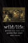 wild/life: : poems that soar and poems that crawl Cover Image