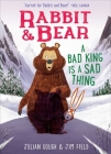 Rabbit & Bear: A Bad King Is a Sad Thing Cover Image