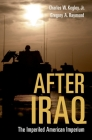 After Iraq: The Imperiled American Imperium Cover Image