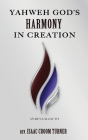 Yahweh God's Harmony in Creation Cover Image