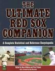 The Ultimate Red Sox Companion: A Complete Statistical and Reference Encyclopedia Cover Image
