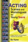 Acting Scenes And Monologues For Young Teens: Original Scenes and Monologues Combined Into One Book Cover Image