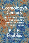 Cosmology's Century: An Inside History of Our Modern Understanding of the Universe Cover Image