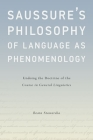 Saussure's Philosophy of Language as Phenomenology: Undoing the Doctrine of the Course in General Linguistics Cover Image
