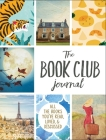 The Book Club Journal: All the Books You've Read, Loved, & Discussed Cover Image