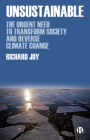 Unsustainable: The Urgent Need to Transform Society and Reverse Climate Change Cover Image