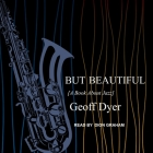 But Beautiful Lib/E: A Book about Jazz Cover Image