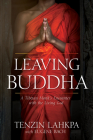 Leaving Buddha: A Tibetan Monk's Encounter with the Living God Cover Image