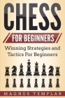 Chess for Beginners: Winning Strategies and Tactics for Beginners Cover Image