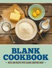 Blank Cookbook Notes And Recipes With Calorie Counting Chart Cover Image