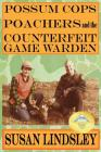 Possum Cops, Poachers and the Counterfeit Game Warden Cover Image