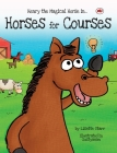 Horses for Courses: Henry the Magical Horse in Cover Image