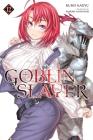Goblin Slayer, Vol. 12 (light novel) (Goblin Slayer (Light Novel) #12) Cover Image