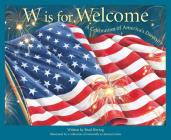 W Is for Welcome: A Celebration of America's Diversity (Sleeping Bear Alphabet Books) Cover Image