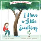 I Have a Little Seedling (New Books for Newborns) Cover Image