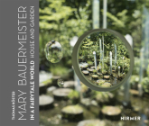 Mary Bauermeister: In a Fairytale World. House and Garden Cover Image