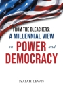 From the Bleachers: A Millennial View on Power and Democracy Cover Image
