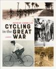 Cycling in the Great War Cover Image