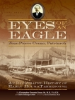 Eyes of an Eagle: Jean-Pierre Cenac, Patriarch: An Illustrated History of Early Houma-Terrebonne Cover Image