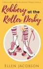 Robbery at the Roller Derby: A Mollie McGhie Sailing Mystery Prequel Novella Cover Image
