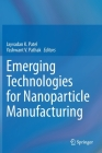 Emerging Technologies for Nanoparticle Manufacturing Cover Image
