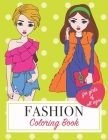 Fashion Coloring Book For Girls Of All Ages: A Coloring Book For Girls of All Ages: Fun Fashion and Fresh Styles I Cute Designs I for Adults, Teens, & Cover Image