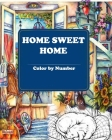 Home Sweet Home Color by Number: A Fun Coloring Gift Book for Adults Relaxation with Stress Relieving Designs, Quick and Easy Cocktail Recipes (Adult Cover Image