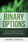 Binary Options: Quick Starters Guide To Binary Options Trading Cover Image
