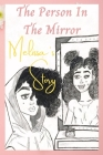 The Person in the Mirror: Melissa's Story Cover Image