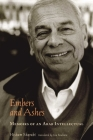 Embers and Ashes: Memoirs of an Arab Intellectual Cover Image