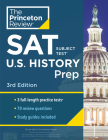 Princeton Review SAT Subject Test U.S. History Prep, 3rd Edition: 3 Practice Tests + Content Review + Strategies & Techniques (College Test Preparation) Cover Image