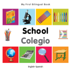 My First Bilingual Book–School (English–Spanish) Cover Image