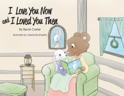 I Love You Now and I Loved You Then Cover Image