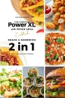 The Complete Power XL Air Fryer Grill Cookbook: Snack and Sandwich 2 Cookbooks in 1 Cover Image
