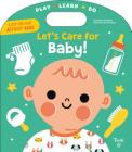 Let's Care for Baby! (Play*Learn*Do) Cover Image