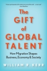 The Gift of Global Talent: How Migration Shapes Business, Economy & Society Cover Image