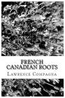 French-Canadian Roots: Researching Your French Canadian Family Tree and Genealogy Cover Image