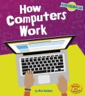 How Computers Work (Our Digital Planet) Cover Image