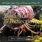 Botanical Reflections: Capture Your Days in Words and Pictures Cover Image