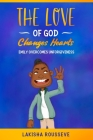 The Love of God Changes Hearts: Emily Overcomes Unforgiveness Cover Image