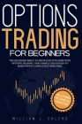 Options Trading for Beginners: A beginner bible to grow $500 into $5000 with Options Trading. Very Simple Strategies to make profit completely Risk-F Cover Image
