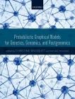 Probabilistic Graphical Models for Genetics, Genomics and Postgenomics Cover Image