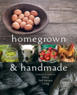 Homegrown & Handmade: A Practical Guide to More Self-Reliant Living Cover Image