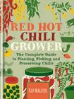 Red Hot Chilli Grower: The complete guide to planting, picking and preserving chillies Cover Image