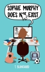 Sophie Murphy Does Not Exist Cover Image