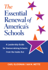 The Essential Renewal of America's Schools: A Leadership Guide for Democratizing Schools from the Inside Out Cover Image