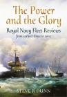 The Power and the Glory: Royal Navy Fleet Reviews from Earliest Times to 2005 Cover Image
